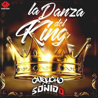 CARTUCHO Y SU SONIDO - LA DANZA DEL KING