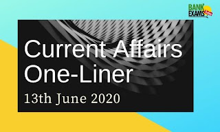 Current Affairs One-Liner: 13th June 2020