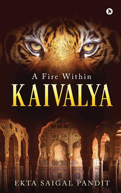 Book+review+%3a+kaivalya+-+a+fire+within+-+ekta+saigal+pandit