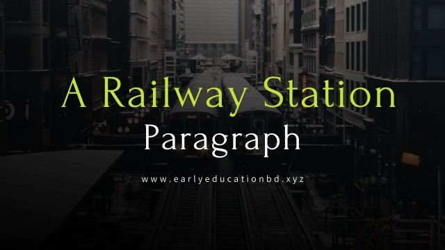 Short Paragraph on A Railway Station Updated in 2021 | EEB