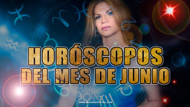 horoscopos mes de junio mhoni vidente