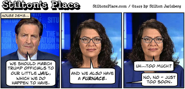 stilton's place, stilton, political, humor, conservative, cartoons, jokes, hope n' change, tlaib, jail, trump, impeachment, fascism, garamendi