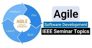 Agile Software Development: IEEE Seminar Topics