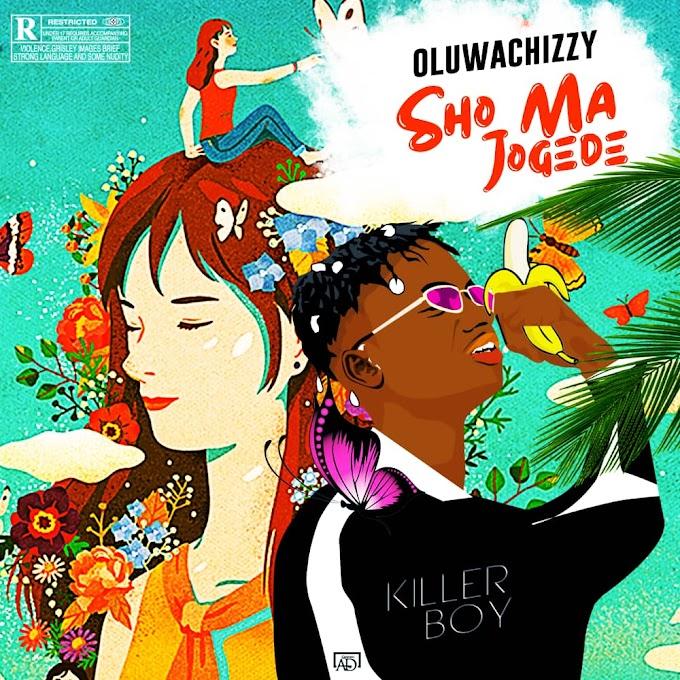 Music : Oluwachizzy - Sho ma jogede