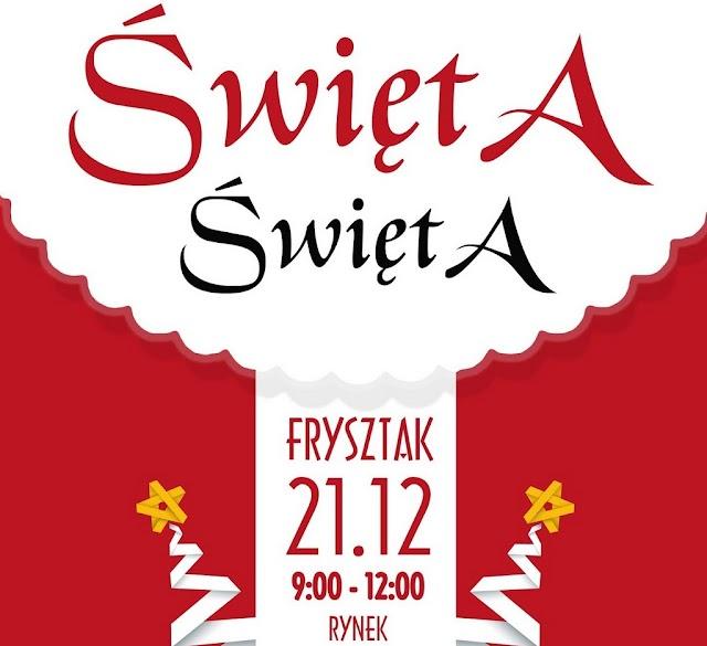 """Kiermasz """"Święta, święta"""" - 21 grudnia na frysztackim rynku"""