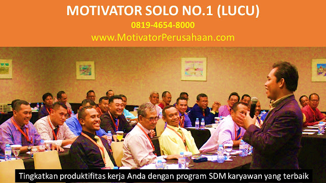 training motivasi solo, training motivasi solo terbaik, training motivasi di solo,MOTIVATOR SOLO,MOTIVATOR DARI SOLO, motivator solo, motivator di solo, motivator dari solo, motivator kota surakarta, motivator surakarta, training motivasi solo surakarta