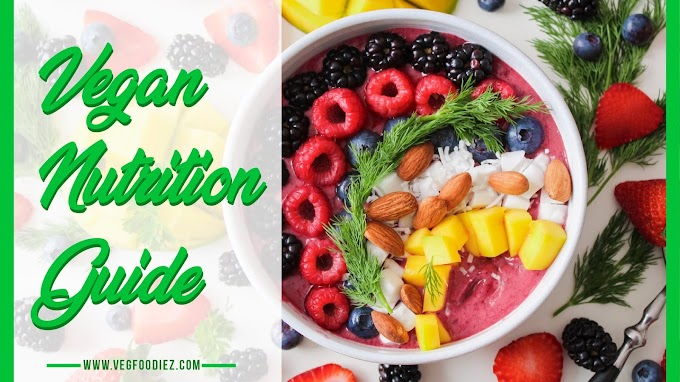 Vegan nutrition guide for healthy plant based diet