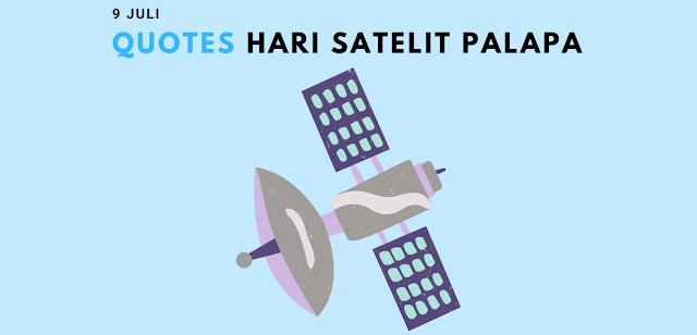 Quotes Ucapan Selamat Hari Satelit Palapa 9 Juli