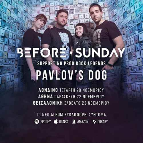 BEFORE SUNDAY: Support των Pavlov's Dog σε Λονδίνο, Αθήνα και Θεσσαλονίκη