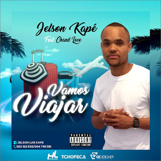 Jelson Kapé – Vamos Viajar (feat. Chand Love) ( 2019 ) [DOWNLOAD]