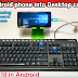 How to turn your Android Smartphone into windows 10 Desktop PC