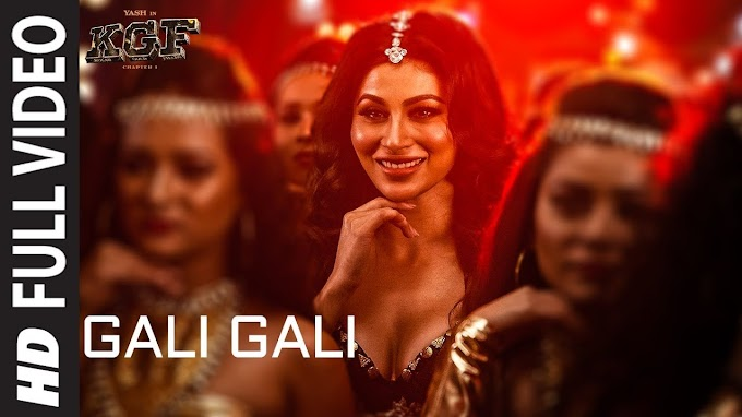 गली गली Gali Gali Lyrics in Hindi - KGF Chapter 1 | Neha Kakkar
