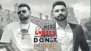 Don't Like Lyrics By Goldy Desi Crew