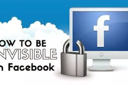 How to Become Invisible On Facebook 2019
