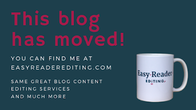 this blog has moved you can find me at easyreaderediting.com