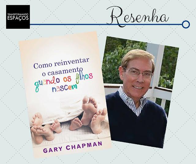 Resenha do livro Como reinventar o casamento quando os filhos nascem
