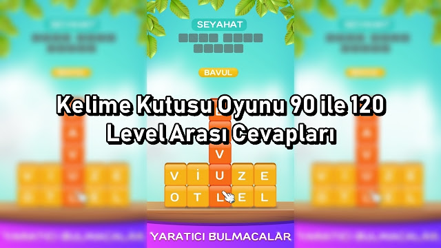 Kelime Kutusu Oyunu 90 ile 120 Level Arasi Cevaplari