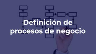 Definicion de procesos de negocio
