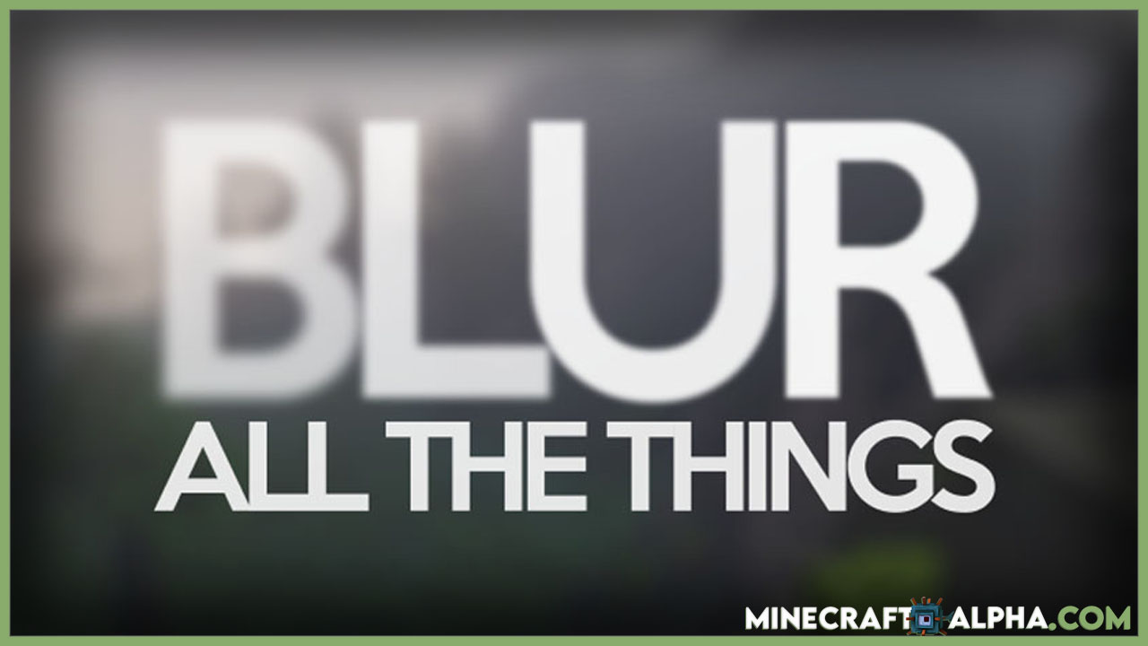 Blur Mod 1.17.1/1.16.5 (Fabric And Forge) Background Blur For Minecraft