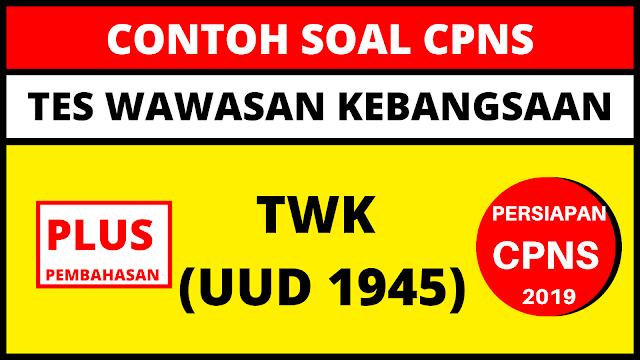 Latihan Soal CPNS TWK UUD 1945 dengan Pembahasan (Persiapan CPNS 2019)