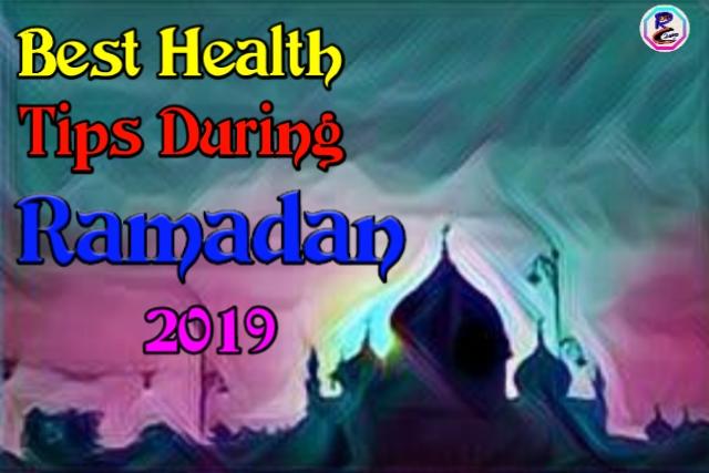 Best Health Tips During Ramadan 2019