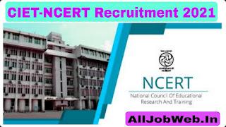 CIET – NCERT Recruitment 2021 – 60 Consultant, Content Developer, Analyst & Other Vacancy