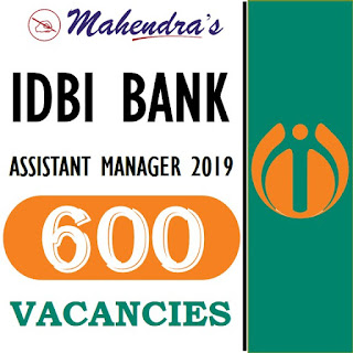 IDBI Bank | Assistant Manager Grade 'A'  (PGDBF) Recruitment 2019 | 600 Vacancies