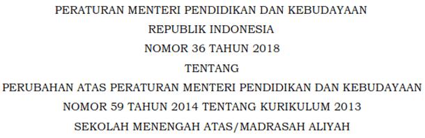 Permendikbud Nomor 36 Tahun 2018 Tentang Perubahan Atas Permendikbud Nomor 59 Tahun 2014 Tentang Kurikulum 2013 SMA/MA