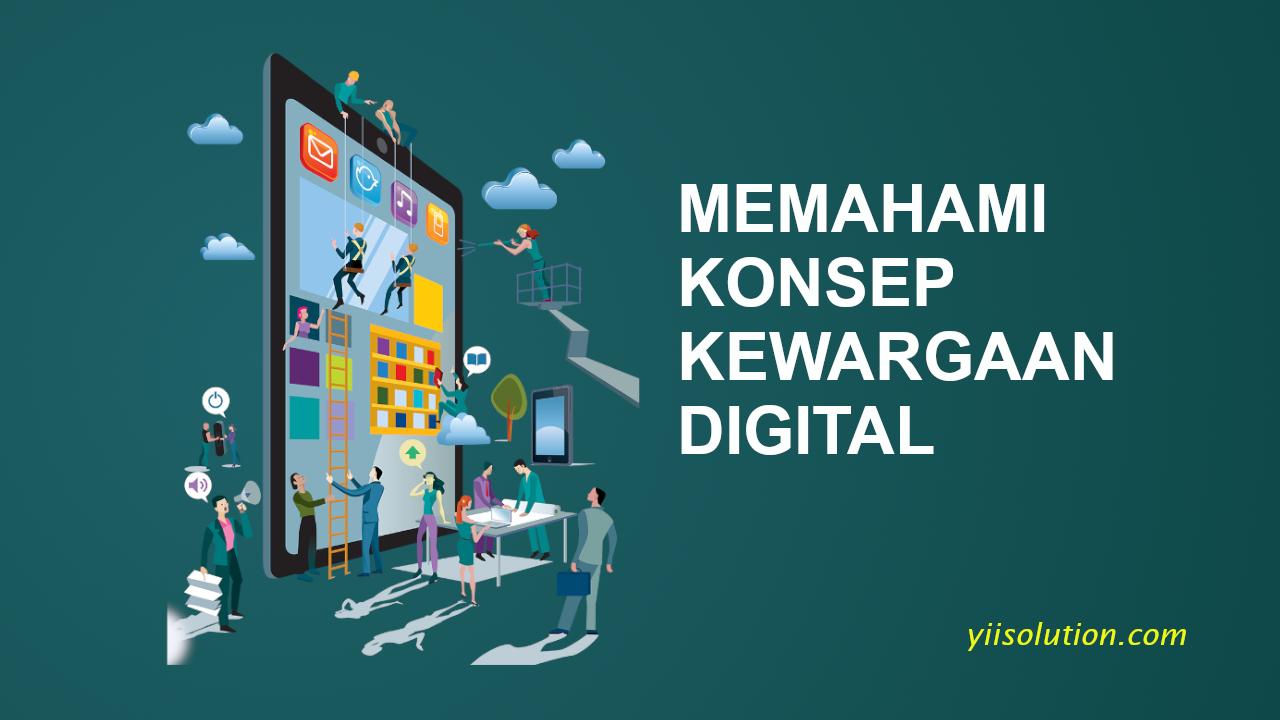 Memahami Konsep Kewargaan Digital