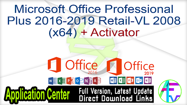 Microsoft Office Professional Plus 2016-2019 Retail-VL 2008 (x64) + Activator