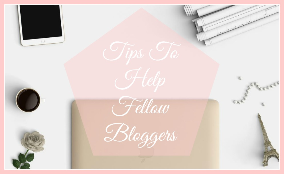 Tips To Help Fellow Bloggers