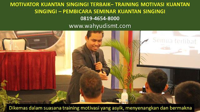MOTIVATOR KUANTAN SINGINGI, TRAINING MOTIVASI KUANTAN SINGINGI, PEMBICARA SEMINAR KUANTAN SINGINGI, PELATIHAN SDM KUANTAN SINGINGI, TEAM BUILDING KUANTAN SINGINGI