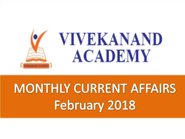Vivekanand Academy Current Affairs Monthly - February 2018