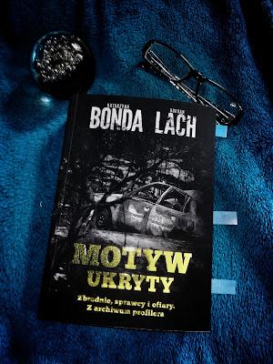"""""""Motyw ukryty""""- Katarzyna Bonda, Bogdan Lach"""