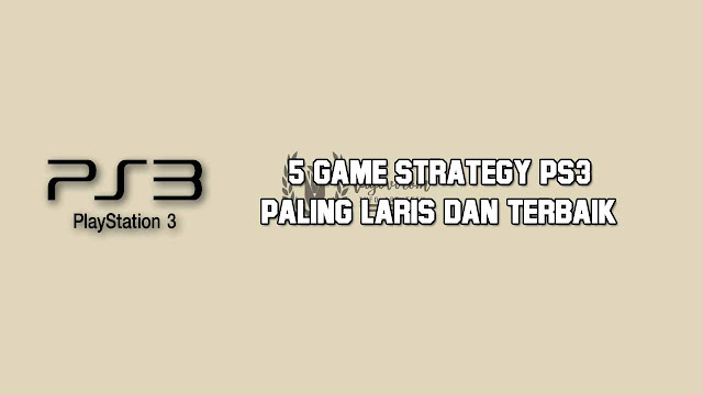 game strategy ps3 terbaik