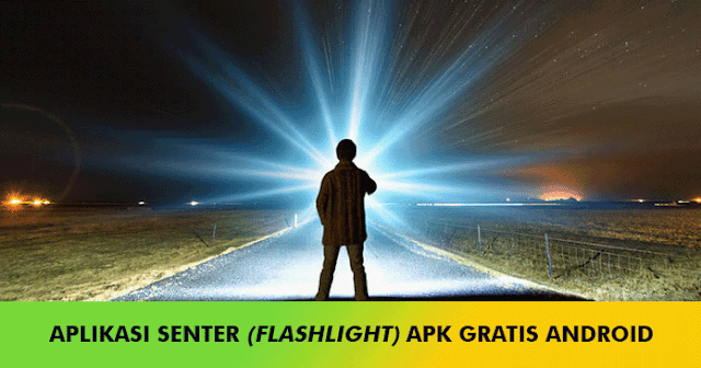 Aplikasi Senter, Flashlight APK untuk Android Gratis