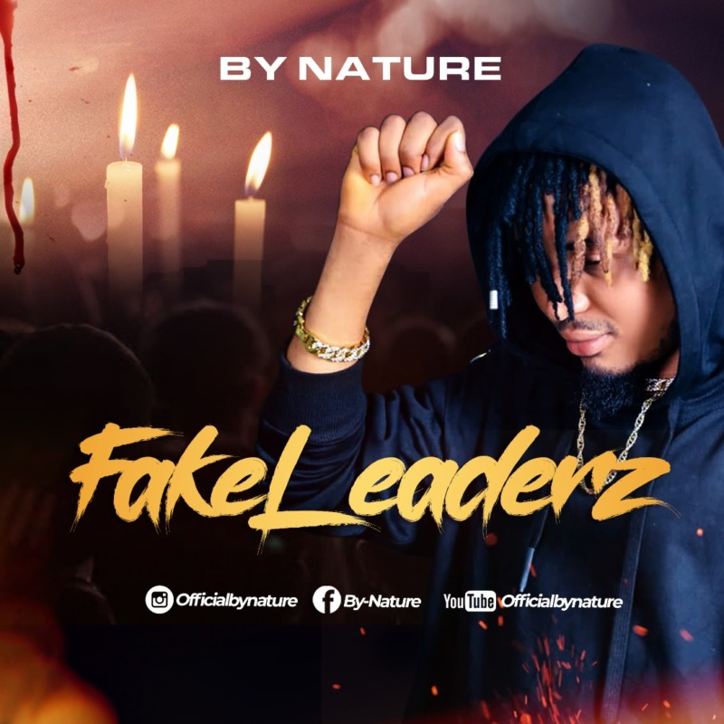 "By Nature – ""Fake Leaderz"" #Arewapublisize"