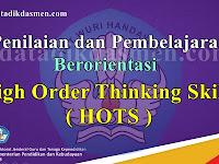 Penilaian dan Pembelajaran High Order Thinking Skills (HOTS )