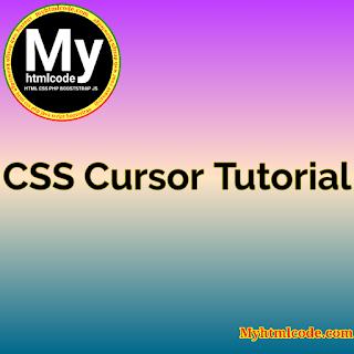 CSS Cursor Tutorial