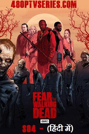 Fear the Walking Dead Season 4 Download Full Hindi Dual Audio Tv Series 720p 480p WebRip