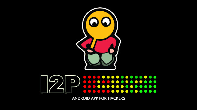 I2P - Android App For Hackers