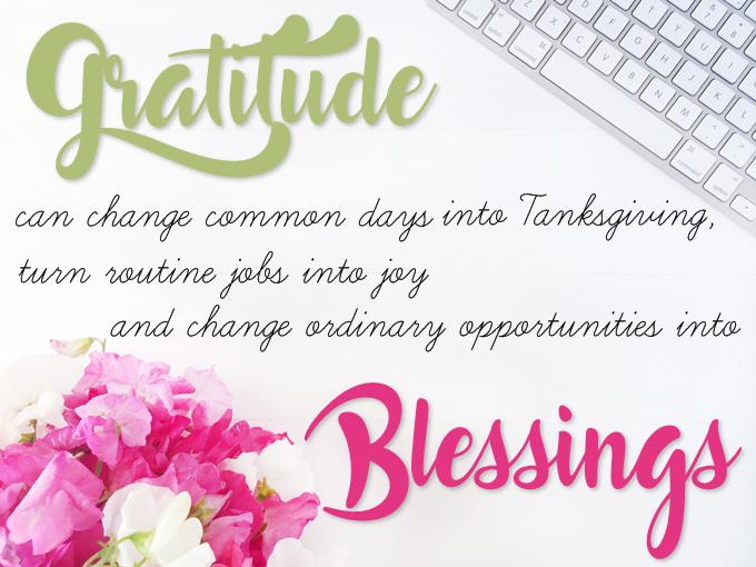 Gratidão pode mudar dias comuns em ações de graças, transformar trabalhos de rotina em alegria e mudar oportunidades comuns em bênçãos