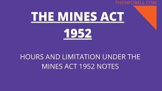 hours and Limitations of Employment under the mines Act 1952 notes