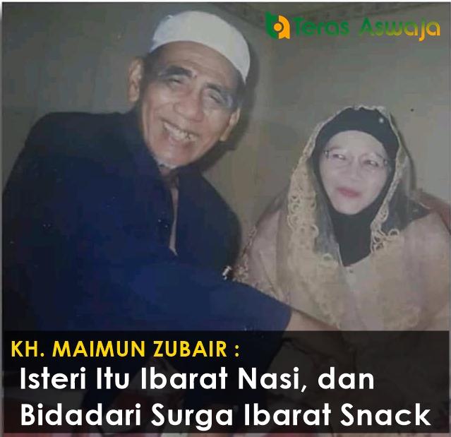 KH. Maimoen Zubair : Isteri Itu Ibarat Nasi, Sedangkan Bidadari Surga Itu Ibarat Snack