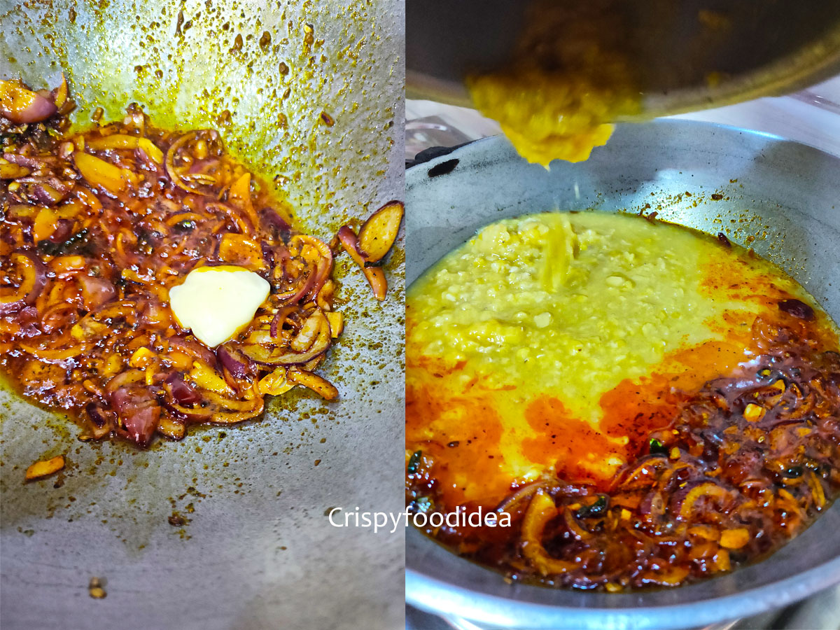 Add Butter and pressure cooked lentils to make Dal fry