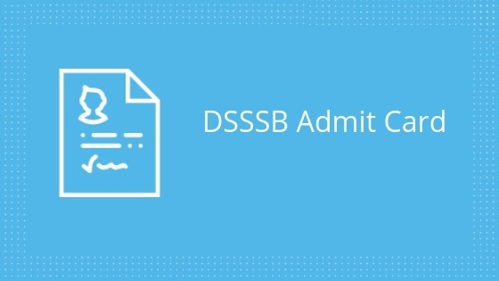 Delhi Subordinate Services Selection Board Recruitment Admitcard