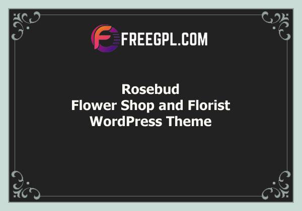 Rosebud – Flower Shop and Florist WordPress Theme Free Download