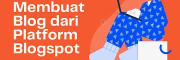 Cara Mudah Buat Blog dengan Platform Blogspot