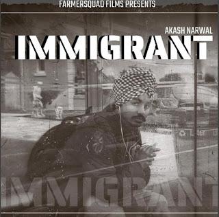 Immigrant - Akash Narwal Song Lyrics Mp3 Download