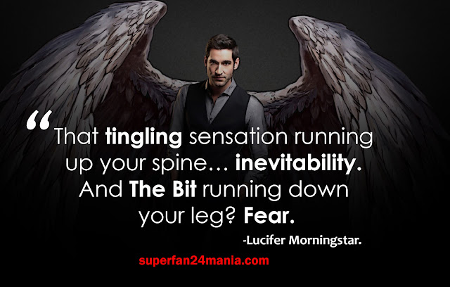 """""""That tingling sensation running up your spine… inevitability. And the bit running down your leg? Fear."""""""